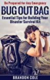 Bug Out Bag: Essential Tips for Building Your Disaster Survival Kit - Be Prepared for Any Emergency