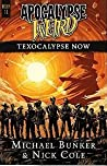 Texocalypse Now by Michael Bunker