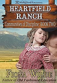 Heartfield Ranch (Communities of Discipline, #2)