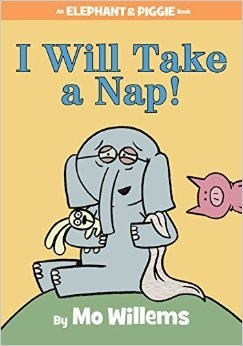 I Will Take a Nap! by Mo Willems