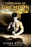 The Curse of Gremdon (The Shrouded Kingdoms #1)