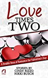 Love Times Two: A Double Dose of Romance for Valentine's Day