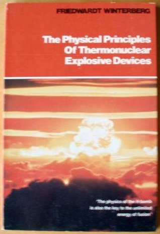 The physical principles of thermonuclear explosive devices (Fusion Energy Foundation frontiers of science series)