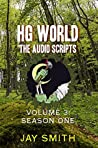 HG World: The Audio Drama Scripts: Season One (Audio Script Collection Book 3)