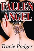 Fallen Angel, Part II (Fallen Angel #2)