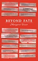 Beyond Fate (CBC Massey Lectures)