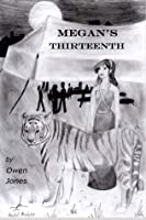 Megan's Thirteenth: A Spirit Guide, a Ghost Tiger, and One Scary Mother! (The Megan Series #2)