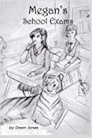 Megan's School Exams: A Spirit Guide, a Ghost Tiger, and One Scary Mother! (The Megan Series #4)