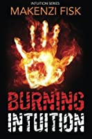 Burning Intuition (Intuition, #2)