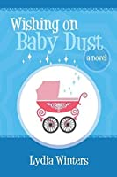 Wishing on Baby Dust