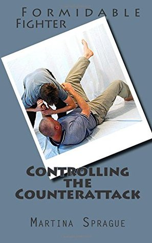 Controlling the Counterattack (Formidable Fighter) (Volume 9)