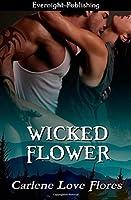 Wicked Flower (A Sin Pointe Novel) (Volume 5)