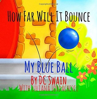 How Far Will It Bounce?: (My Blue Ball) (How High Will It Fly?) (Volume 2)