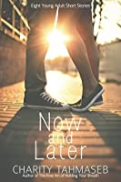 Now and Later: A Young Adult Short Story Collection