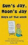 Sun's day, Moon's day: Days of the Week (Balu Baldauf #7)