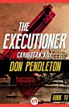 Caribbean Kill (The Executioner, #10)