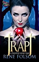 Trapt (Twisted Wolf Tale, #3)
