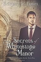 Secrets of Whitestone Manor (The Winters Family Series #1)