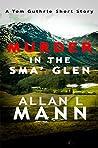 Murder in the Sma' Glen: A Tom Guthrie Short Story