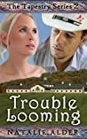 Trouble Looming by Natalie Alder