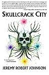 Skullcrack City by Jeremy Robert Johnson