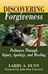 Discovering Forgiveness: Pathways Through Injury, Apology, and Healing (Theological Postings Series Book 2)