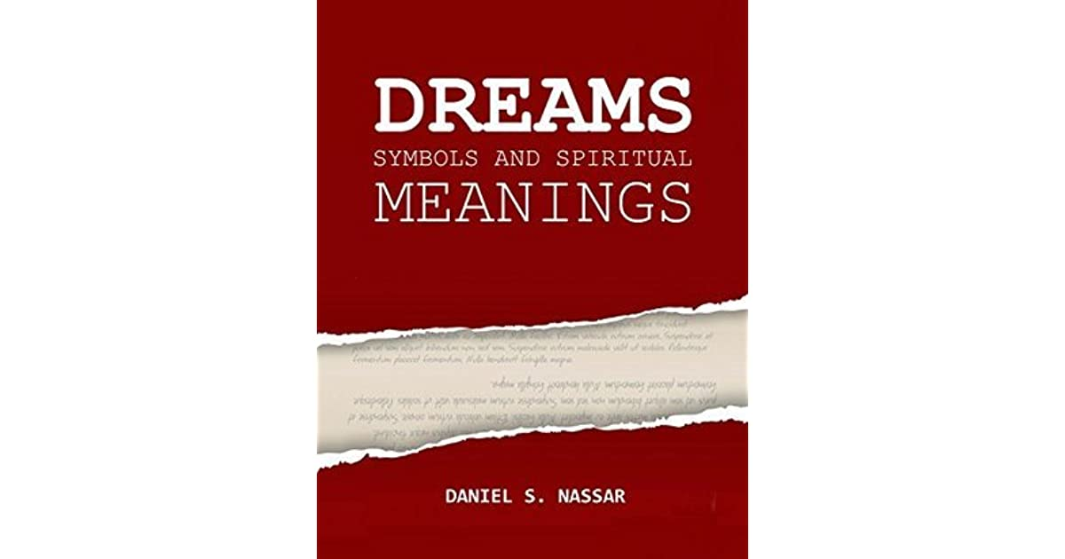 Dreams Symbols And Spiritual Meanings By Daniel S Nassar