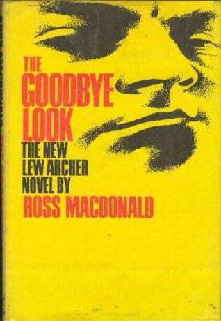 Ebook The Goodbye Look Lew Archer 15 By Ross Macdonald