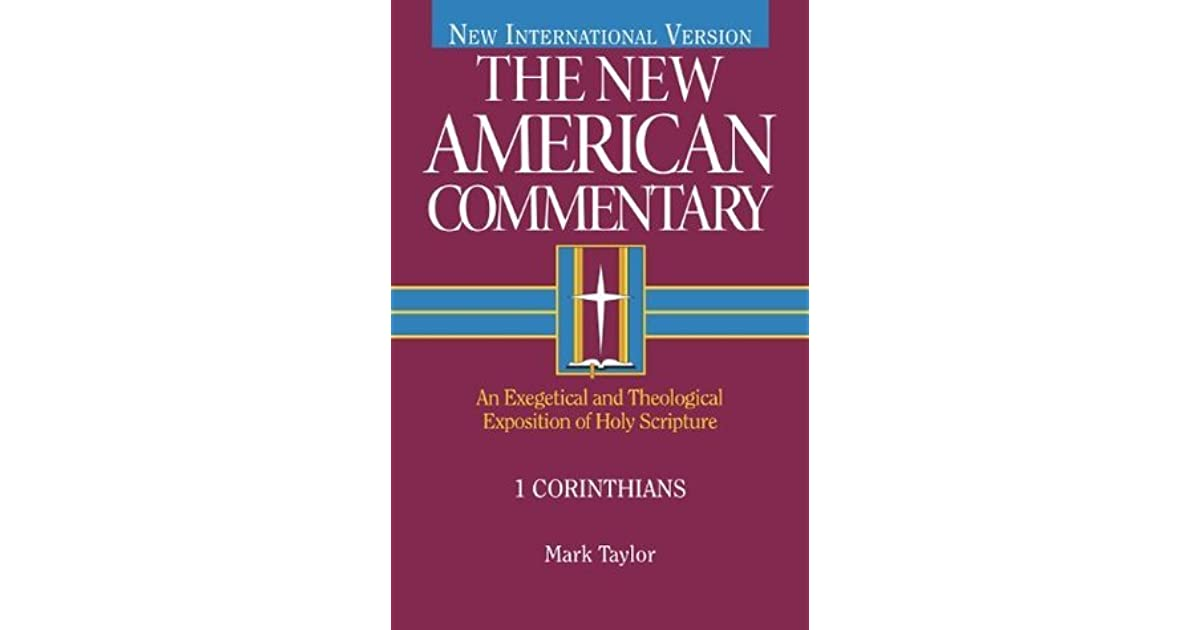 1 Corinthians An Exegetical And Theological Exposition Of Holy Scripture By Mark Taylor