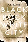 Black Rock White City by A.S. Patric