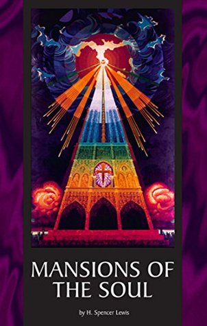 Mansions of the Soul: The Cosmic Conception by H  Spencer Lewis