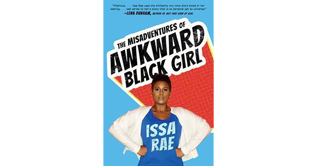 The Misadventures Of Awkward Black Girl By Issa Rae-8472