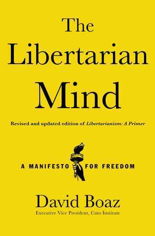 The Libertarian Mind A Manifesto for