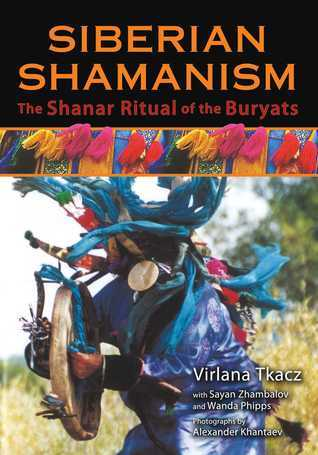 Siberian Shamanism  The Shanar Ritual of the Buryats