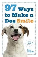 97 Ways to Make a Dog Smile