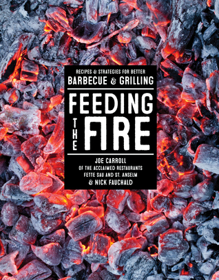 Feeding-the-Fire-Recipes-and-Strategies-for-Better-Barbecue-and-Grilling