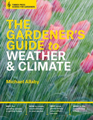 The-Gardener-s-Guide-to-Weather-and-Climate-How-to-Understand-the-Weather-and-Make-It-Work-for-You