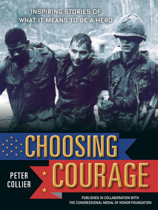 Choosing Courage: True Stories of Heroism from Soldiers and Civilians