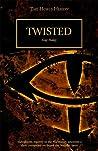 Twisted (The Horus Heresy Short Story)
