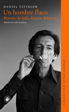 Un hombre flaco. Retrato de Julio Ramón Ribeyro