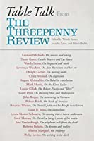 Table Talk: From the Threepenny Review