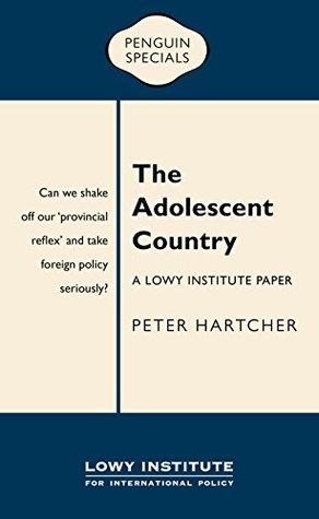 The Adolescent Country: A Lowy Institute Paper (Penguin Special)