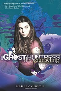The Counseling (Ghost Huntress, #4)