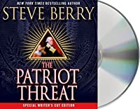 The Patriot Threat Cotton Malone 10 By Steve Berry