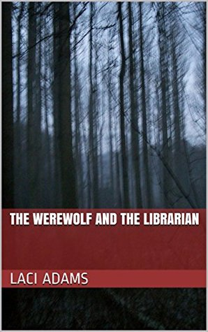 The Werewolf and the Librarian: Luca and Cecilia (Fairfax Werewolves)