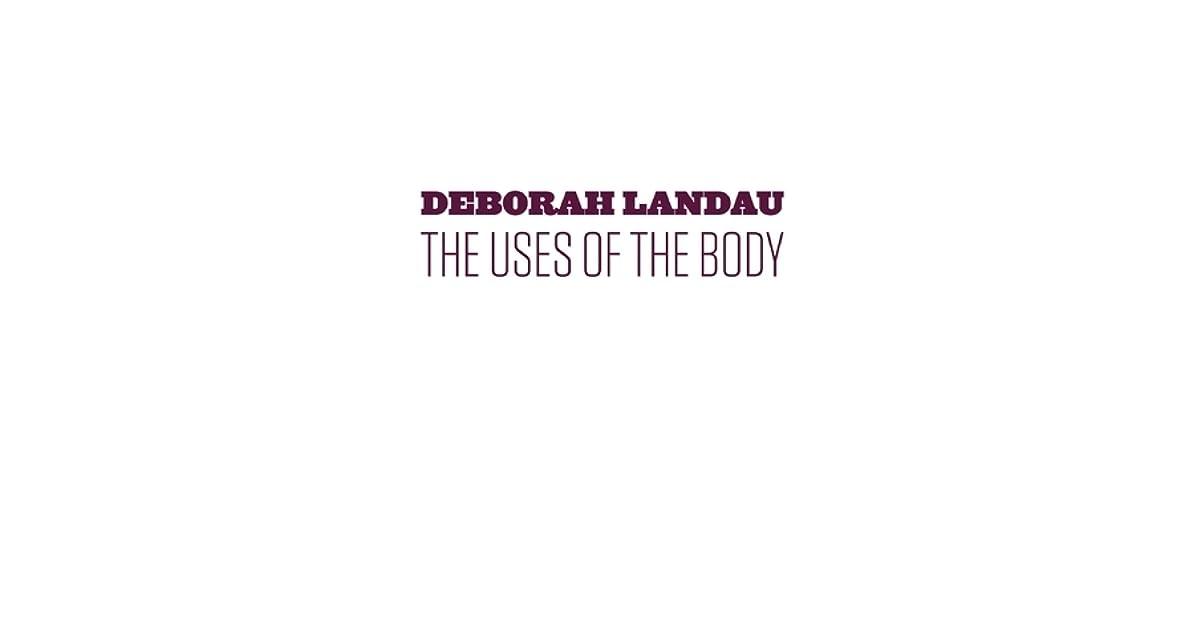 The Uses Of The Body By Deborah Landau