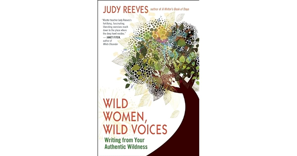 Wild Women Wild Voices Writing From Your Authentic