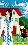Body Magnet (Text-A-Nurse Cozy Mystery Series #3)