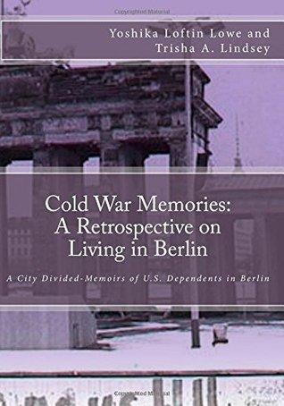 Cold War Memories by Yoshika Loftin Lowe