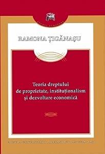 Teoria dreptului de proprietate, instituţionalism şi dezvoltare economică